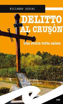 Delitto al Crusôn. Una storia tutta salese - Riccardo Sedini - copertina