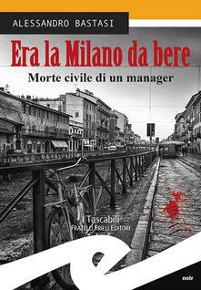 Osteriacasadimare.it Era la Milano da bere. Morte civile di un manager Image