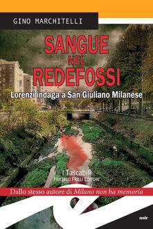Sangue nel Redefossi. Lorenzi indaga a San Giuliano Milanese - Gino Marchitelli - copertina