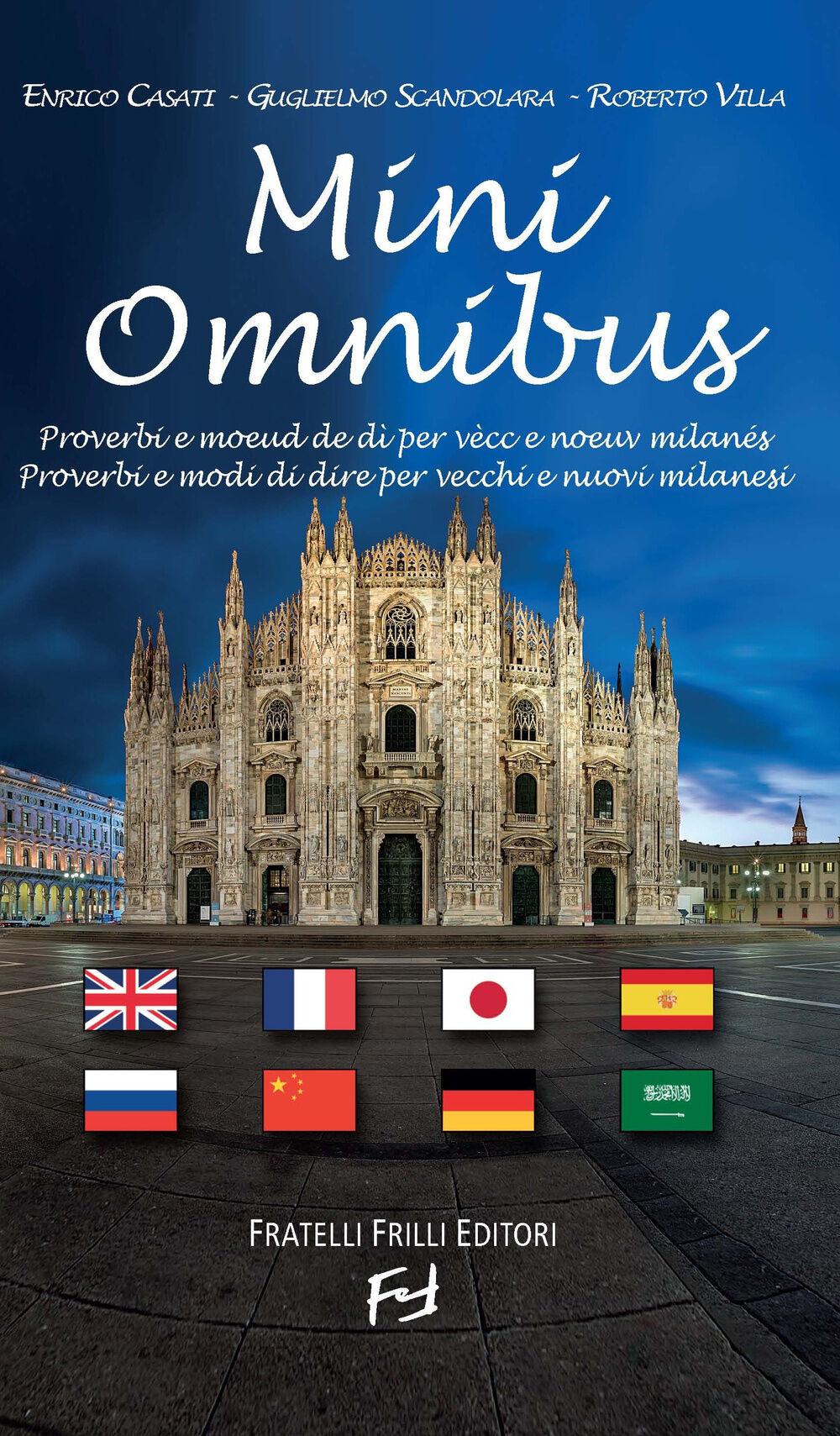 Mini Omnibus. Proverbi e modi di dire per vecchi e nuovi milanesi. Ediz. multilingue