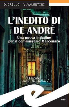 Squillogame.it L' inedito di De André. Una nuova indagine per il commissario Marcenaro Image