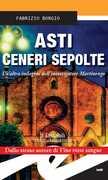 Ebook Asti ceneri sepolte. Un'altra indagine dell'investigatore Martinengo Fabrizio Borgio