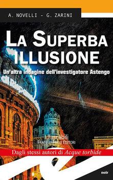 La superba illusione. Unaltra indagine dellinvestigatore Astengo.pdf