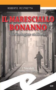 Il maresciallo Bonanno. Un'indagine siciliana - Roberto Mistretta - ebook