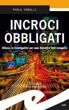 Premioquesti.it Incroci obbligati. Milano, le investigatrici per caso Bonetti e Valli indagano Image