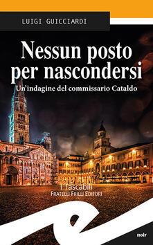 Nessun posto per nascondersi. Un'indagine del commissario Cataldo - Luigi Guicciardi - copertina