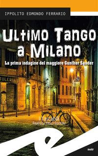Ultimo tango a Milano. La prima indagine del maggiore Gunther Sander - Ferrario Ippolito Edmondo - wuz.it