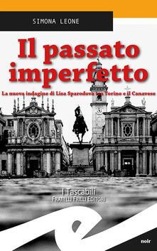 Il passato imperfetto. La nuova indagine di Lisa Sparodova tra Torino e il Canavese.pdf