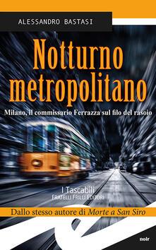 Premioquesti.it Notturno metropolitano. Milano, il commissario Ferrazza sul filo del rasoio Image