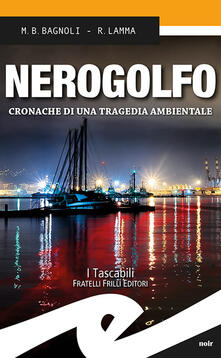 Listadelpopolo.it Nerogolfo. Cronache di una tragedia ambientale Image
