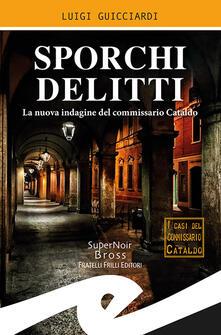 Sporchi delitti. La nuova indagine del commissario Cataldo - Luigi Guicciardi - copertina