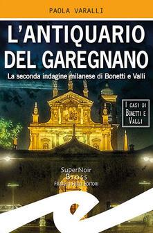 Steamcon.it L' antiquario del Garegnano. La seconda indagine milanese di Bonetti e Valli Image