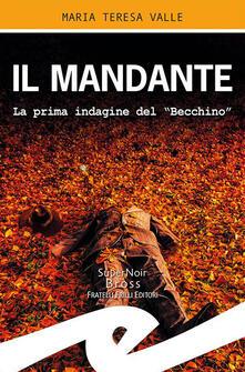 Letterarioprimopiano.it Il mandante. La prima indagine del
