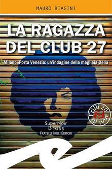 Winniearcher.com La ragazza del Club 27. Milano, Porta Venezia: un'indagine della magliaia Delia Image