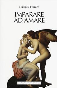 Imparare ad amare - Giuseppe Ferraro - copertina