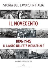 Storia del lavoro in Italia. Il Novecento. Il lavoro nell'eta industriale (1896-1945)