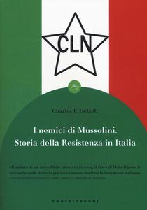 Libro I nemici di Mussolini. Storia della resistenza armata al regime fascista Charles F. Delzell