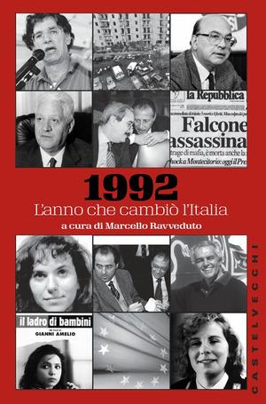 1992. L'anno che cambiò l'Italia