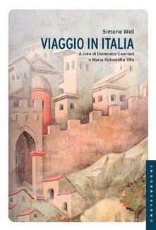 Viaggio in Italia - Domenico Canciani,Maria Antonietta Vito,Simone Weil - ebook