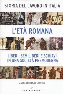 Filippodegasperi.it Storia del lavoro in Italia. Vol. 1: L'età romana. Liberi, semiliberi e schiavi in una società premoderna. Image