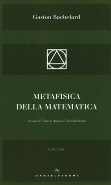 Metafisica della matematica - Gaston Bachelard - copertina