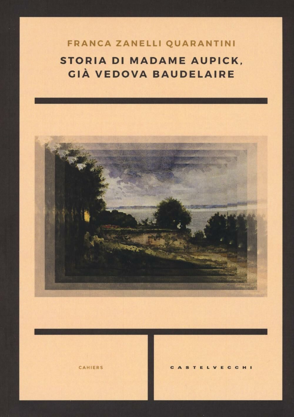 Storia di madame Aupick, già vedova Baudelaire