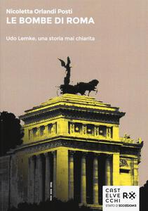 Le bombe di Roma. Udo Lemke, una storia mai chiarita