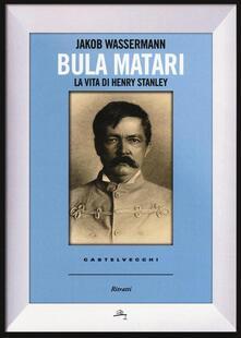 Bula Matari. La vita di Henry Stanley.pdf