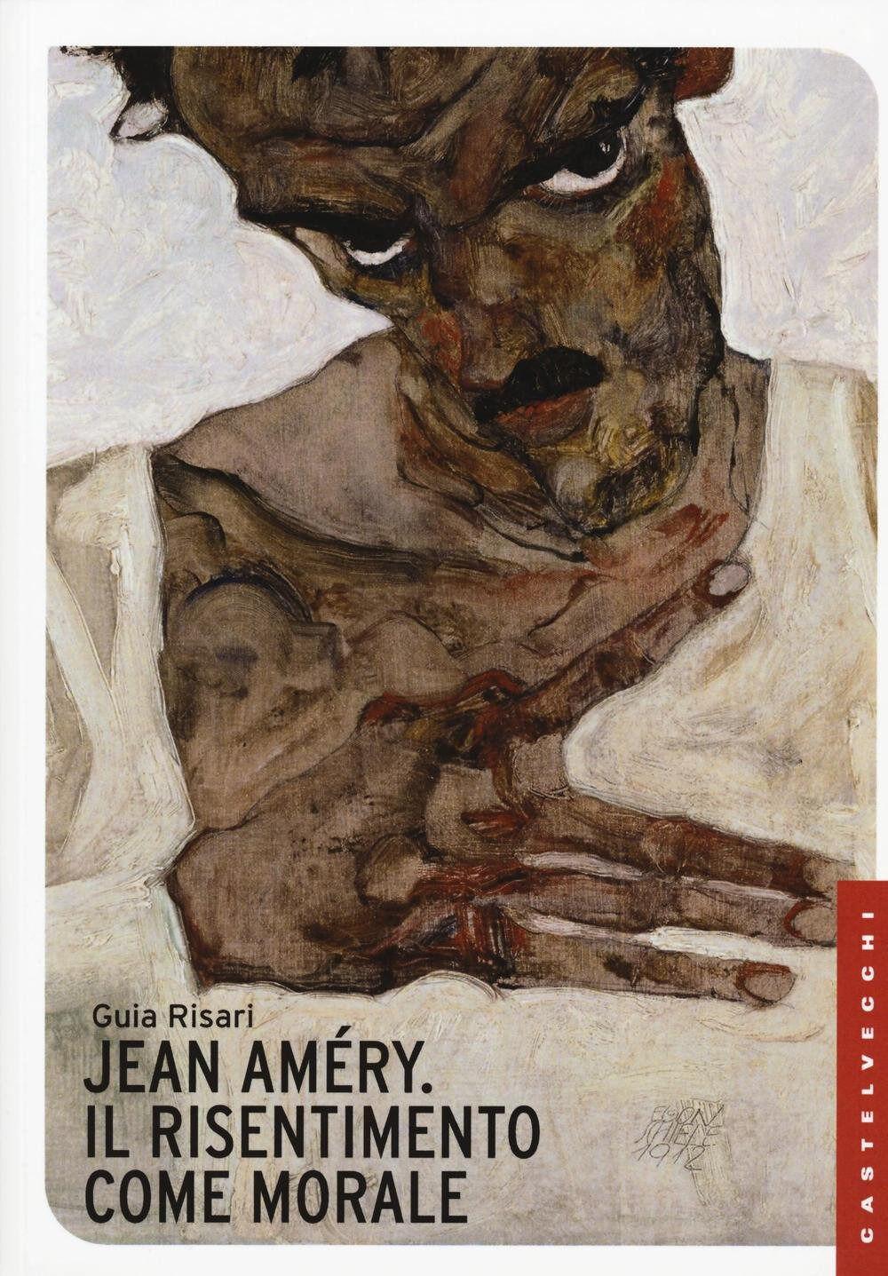 Jean Amèry. Il risentimento come morale