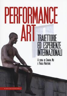 Vitalitart.it Performance art. Traiettorie ed esperienze internazionali Image
