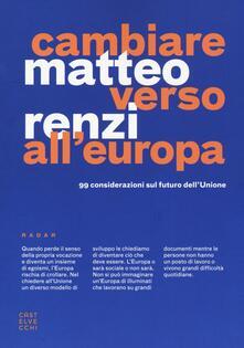 Rallydeicolliscaligeri.it Cambiare verso all'Europa. 99 considerazioni sul futuro dell'Unione Image