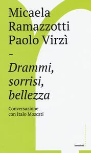 Drammi, sorrisi, bellezza. Conversazione con Italo Moscati