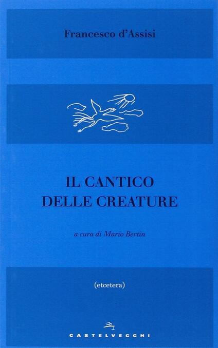 Il Cantico delle creature - Francesco d'Assisi (san) - copertina