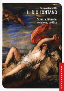 Parcoarenas.it Il Dio lontano. Scienza, filosofia, religione, politica Image