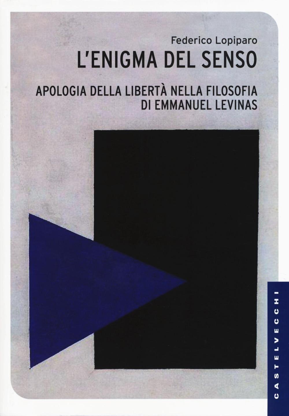 Enigma del senso. Apologia della libertà nella filosofia di Emmanuel Lévinas