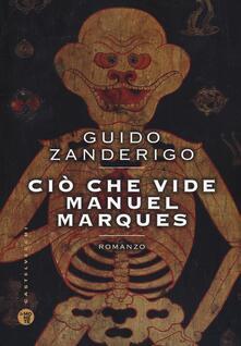Ciò che vide Manuel Marques - Guido Zanderigo - copertina