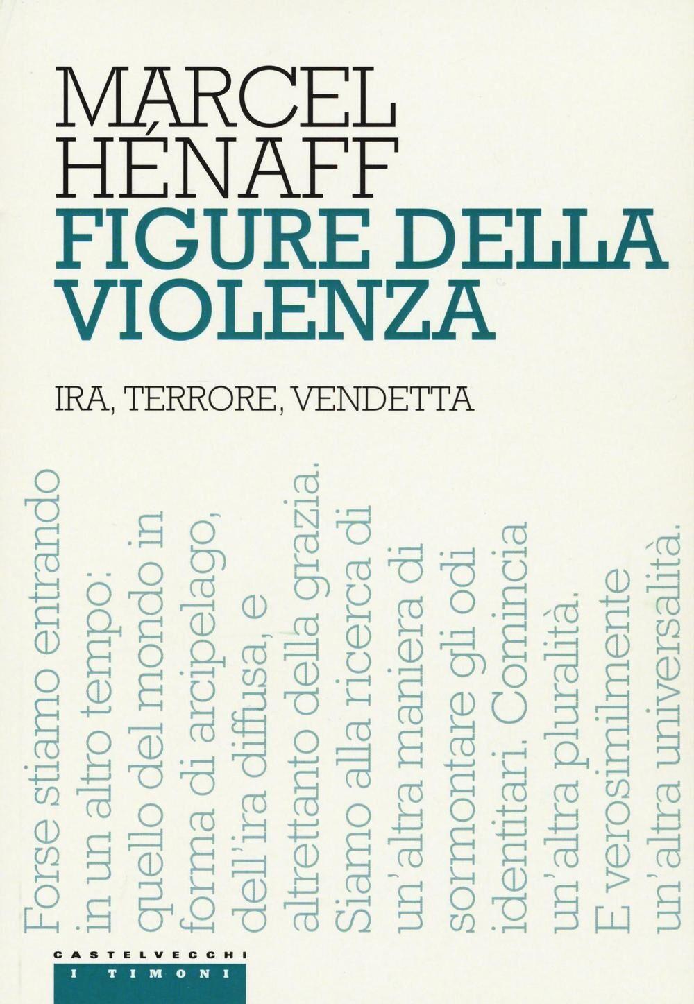 Figure della violenza. Ira, terrore, vendetta