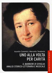 Lpgcsostenible.es Uno alla volta per carità. «Il barbiere di Siviglia»: analisi storico-letteraria e musicale. Ediz. illustrata Image