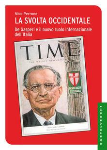 Antondemarirreguera.es La svolta occidentale. De Gasperi e il nuovo ruolo internazionale dell'Italia Image