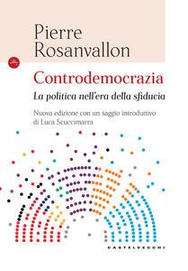 Controdemocrazia. La politica nell'era della sfiducia