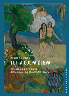 Associazionelabirinto.it Tutta colpa di Eva. Antropologia e religione dal femminismo alla gender theory Image