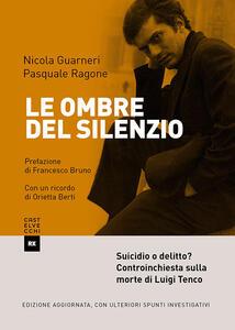 Le ombre del silenzio. Suicidio o delitto? Controinchiesta sulla morte di Luigi Tenco - Nicola Guarneri,Pasquale Ragone - ebook