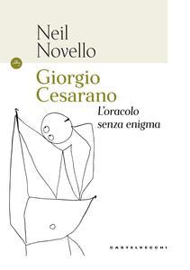 Giorgio Cesarano. L'oracolo senza enigma
