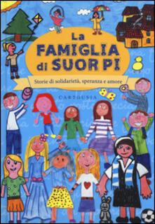 Secchiarapita.it La famiglia di suor Pi. Storie di solidarietà, speranza e amore Image