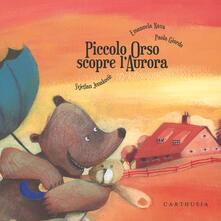 Piccolo Orso scopre l'aurora - Svjetlan Junakovic,Emanuela Nava,Paola Giordo - copertina