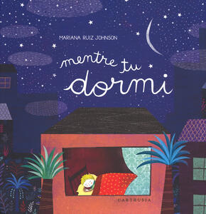 Mentre tu dormi - Mariana Ruiz Johnson - copertina