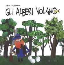 Gli alberi volano - Gek Tessaro - copertina