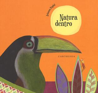 Natura dentro. Ediz. a colori