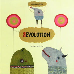 Revolution. Ediz. italiana e inglese - Arianna Papini - copertina