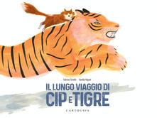 Il lungo viaggio di Cip e Tigre. Ediz. a colori - Fabrizio Tonello - copertina
